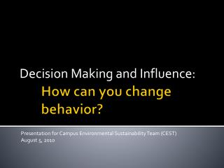 How can you change 	behavior?