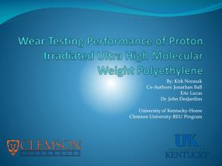 Wear Testing Performance of Proton Irradiated Ultra High Molecular Weight Polyethylene