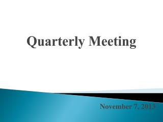 Quarterly Meeting