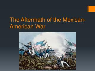 The Aftermath of the Mexican-American War