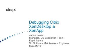 Debugging Citrix XenDesktop  XenApp