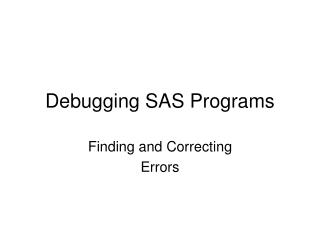 Debugging SAS Programs