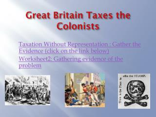 Great Britain Taxes the Colonists