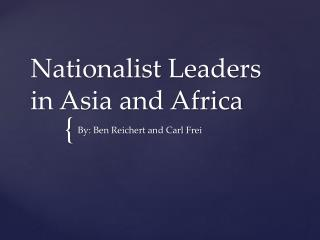 Nationalist Leaders in Asia and Africa