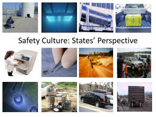 Safety Culture: States' Perspective