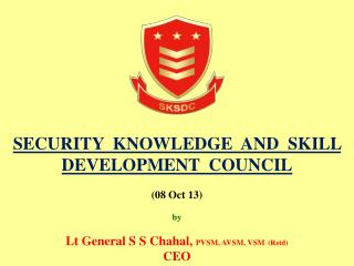 SECURITY  KNOWLEDGE  AND  SKILL DEVELOPMENT  COUNCIL (08 Oct 13 ) b y