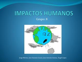 IMPACTOS HUMANOS