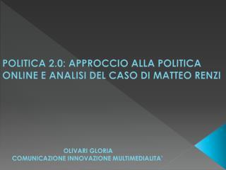 POLITICA 2.0: APPROCCIO ALLA POLITICA ONLINE E ANALISI DEL CASO  DI  MATTEO RENZI
