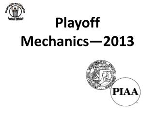 Playoff  Mechanics—2013