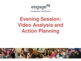 Evening Session:  Video Analysis and  Action Planning