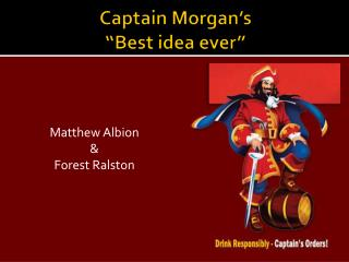 Captain Morgan�s �Best idea ever�
