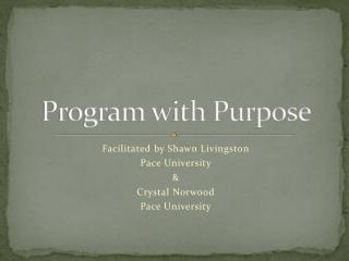 Program with Purpose