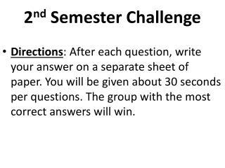 2 nd  Semester Challenge