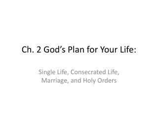 Ch. 2 God�s Plan for Your Life: