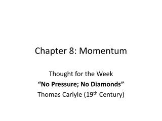 Chapter 8: Momentum