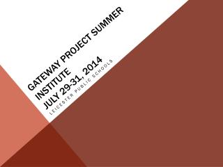 GATEWAY PROJECT SUMMER INSTITUTE july  29-31, 2014