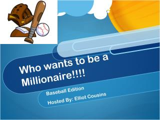 Who wants to be a Millionaire!!!!