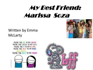 My Best Friend: Marissa   Soza