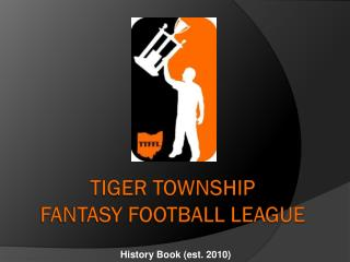 Tiger township fantasy football league