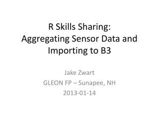 R Skills Sharing:  Aggregating Sensor Data and Importing to B3
