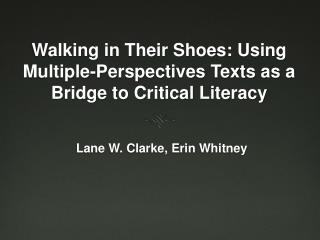 Walking in Their Shoes: Using Multiple-Perspectives Texts as a Bridge to Critical Literacy