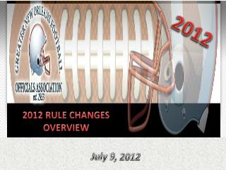 2012 RULE CHANGES OVERVIEW
