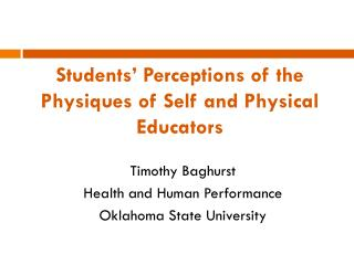 Students' Perceptions of the Physiques of  Sel f and Physical Educators