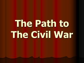 The Path to The Civil War