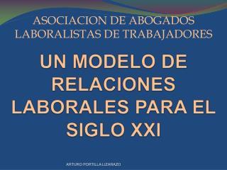 UN MODELO DE RELACIONES LABORALES PARA EL SIGLO XXI