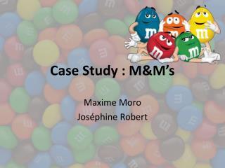 Case  Study  :  M&M�s