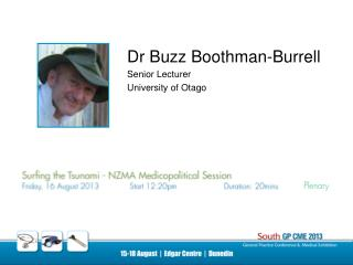 Dr Buzz Boothman-Burrell Senior Lecturer  University of Otago