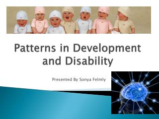 Patterns in Development and Disability