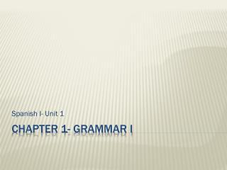 Chapter  1- Grammar I
