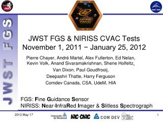 JWST FGS  &  NIRISS CVAC  Tests November 1, 2011 − January 25, 2012