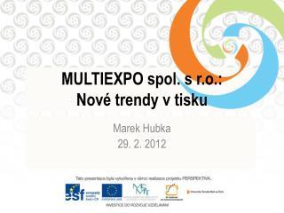 MULTIEXPO spol. s r.o. :  Nové trendy v tisku