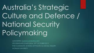 Australia's Strategic Culture and Defence / National Security Policymaking
