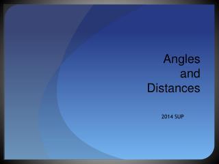 Angles and  Distances
