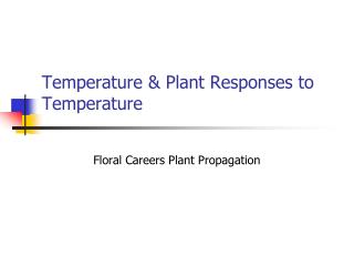Temperature & Plant Responses to Temperature