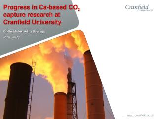 Progress in Ca-based CO2 capture research at Cranfield University
