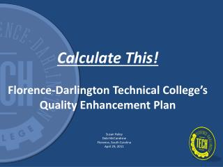 Calculate This! Florence-Darlington Technical College's Quality Enhancement Plan