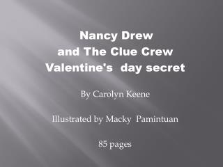 Nancy Drew  and  The  Clue Crew  Valentine's  day secret    By Carolyn  Keene