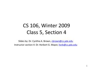 CS 106, Winter 2009 Class 5, Section 4