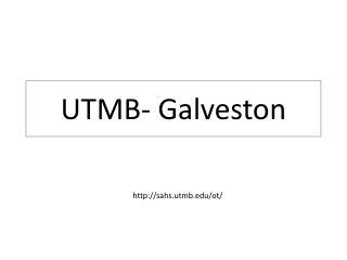 UTMB- Galveston