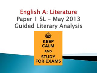 English A: Literature Paper 1 SL - May 2013 Guided Literary Analysis