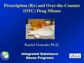 Prescription (Rx) and Over-the-Counter (OTC) Drug Misuse