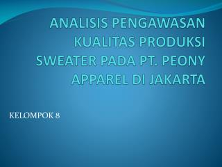 ANALISIS PENGAWASAN KUALITAS PRODUKSI SWEATER PADA PT. PEONY APPAREL DI JAKARTA
