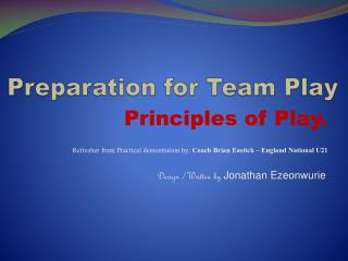 Preparation for Team Play