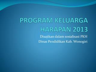 PROGRAM KELUARGA HARAPAN 2013