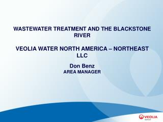 WASTEWATER TREATMENT AND THE BLACKSTONE RIVER  VEOLIA WATER NORTH AMERICA   NORTHEAST LLC  Don Benz AREA MANAGER