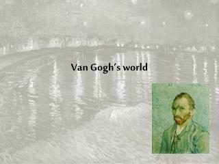 Van Gogh's world